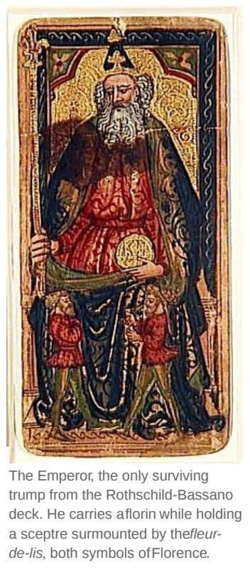 The Emperor, the only surviving trump from the Rothschild-Bassano deck. He carries aflorin while holding