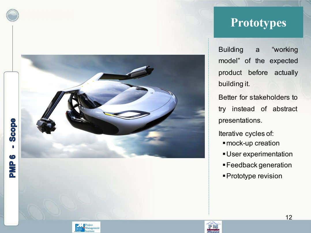 "Prototypes Building a ""working model"" of the expected product before actually building it. Better for"