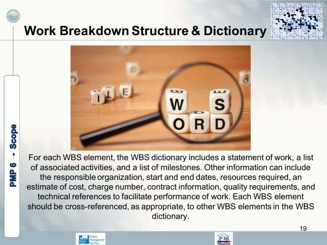 Work Breakdown Structure & Dictionary For each WBS element, the WBS dictionary includes a statement