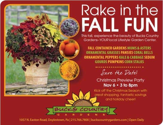 Rake in the Fall Fun This fall, experience the beauty of Bucks Country Gardens– YOUR