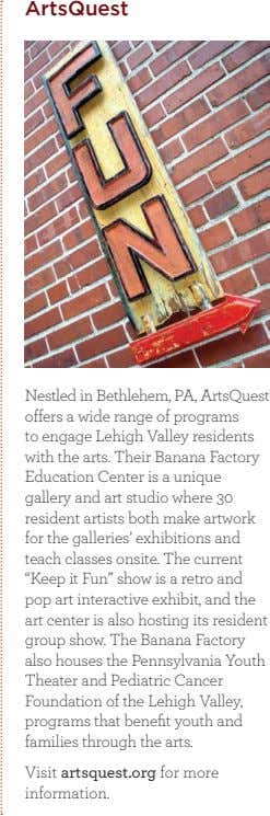 ArtsQuest Nestled in Bethlehem, PA, ArtsQuest offers a wide range of programs to engage Lehigh
