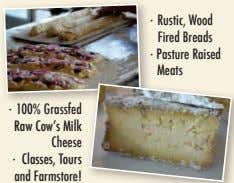 · Rustic, Wood Fired Breads · Pasture Raised Meats · 100% Grassfed Raw Cow's Milk