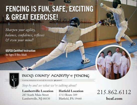 Fencing is Fun, saFe, exciting & great exercise! Sharpen your agility, balance, confidence, reflexes &