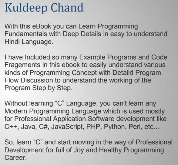 Kuldeep Chand With this eBook you can Learn Programming Fundamentals with Deep Details in easy