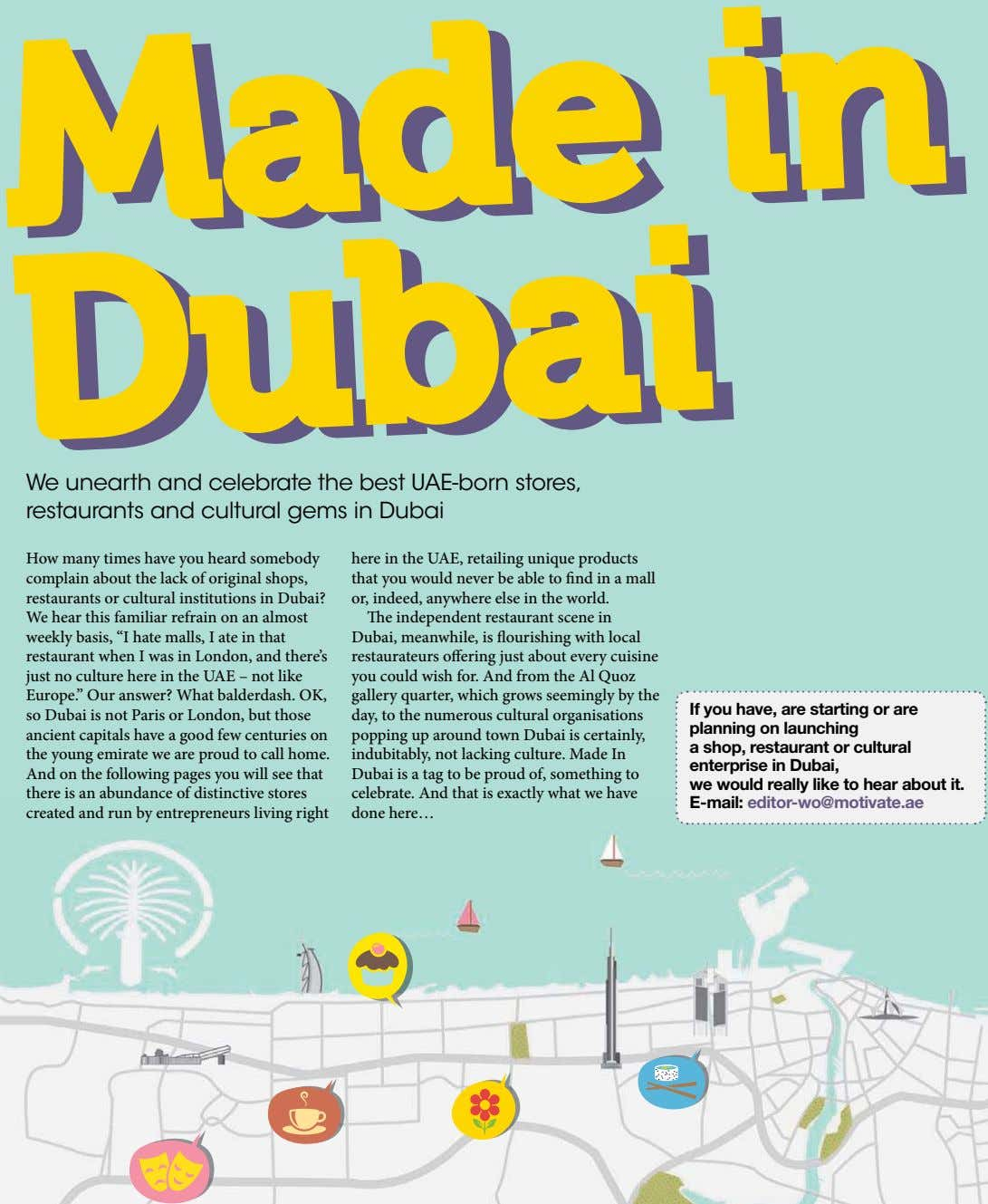We unearth and celebrate the best UAE-born stores, restaurants and cultural gems in Dubai How