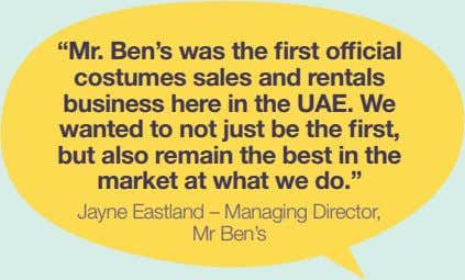 """Mr. Ben's was the first official costumes sales and rentals business here in the UAE."