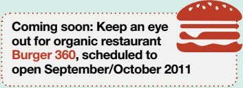 Coming soon: Keep an eye out for organic restaurant Burger 360, scheduled to open September/October