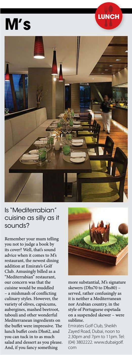 "LUNCH M's Is ""Mediterrabian"" cuisine as silly as it sounds? Remember your mum telling you"
