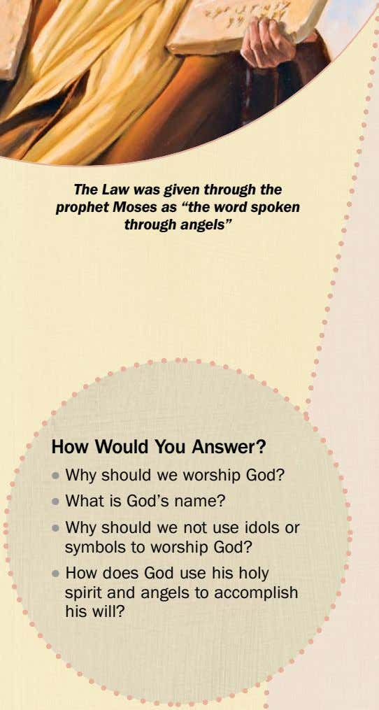 "The Law was given through the prophet Moses as ""the word spoken through angels"" How"