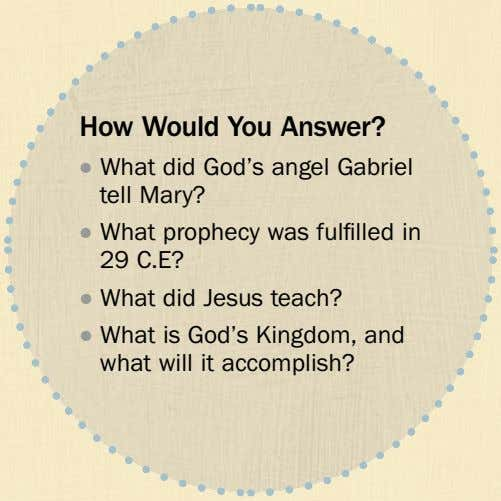 How Would You Answer? ˙ What did God's angel Gabriel tell Mary? ˙ What prophecy