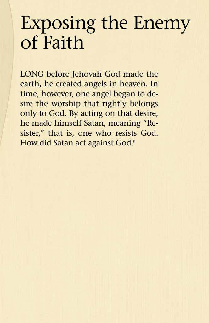 Exposing the Enemy of Faith LONG before Jehovah God made the earth, he created angels