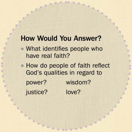How Would You Answer? ˙ What identifies people who have real faith? ˙ How do