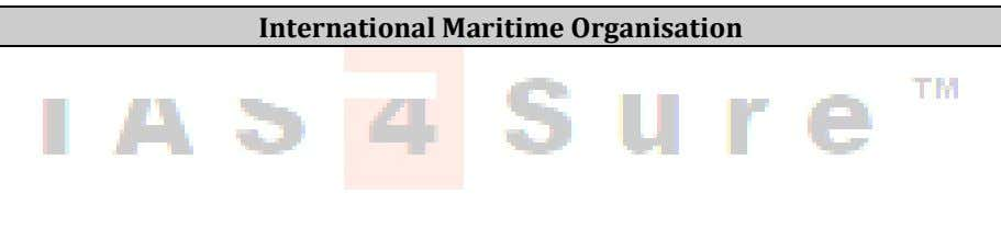 on governments International Maritime Organisation  It is a specialized agency of the United Nations