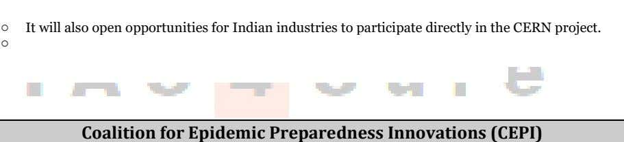 o It will also open opportunities for Indian industries to participate directly in the CERN
