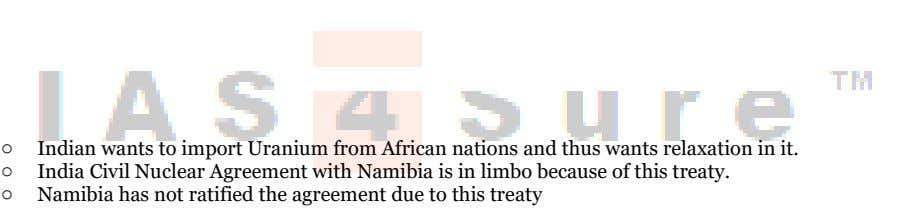 o Indian wants to import Uranium from African nations and thus wants relaxation in it.