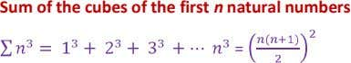 Sum of the cubes of the first n natural numbers =