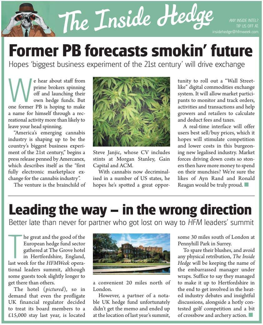 ANY INSIDE INTEL? TIP US OFF AT: insidehedge@hfmweek.com Former PB forecasts smokin' future Hopes 'biggest