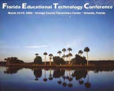 Conference, (March 21 -24, 2006). http://www.fetc.org/ If you are planning to be at any of these