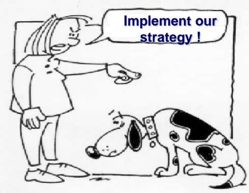 Implement our strategy !