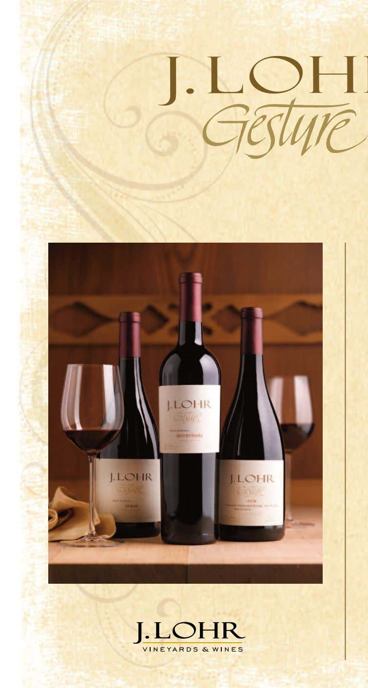Each year, J. Lohr Gesture wines reflect the vineyard-driven inspiration of our winemakers, so be