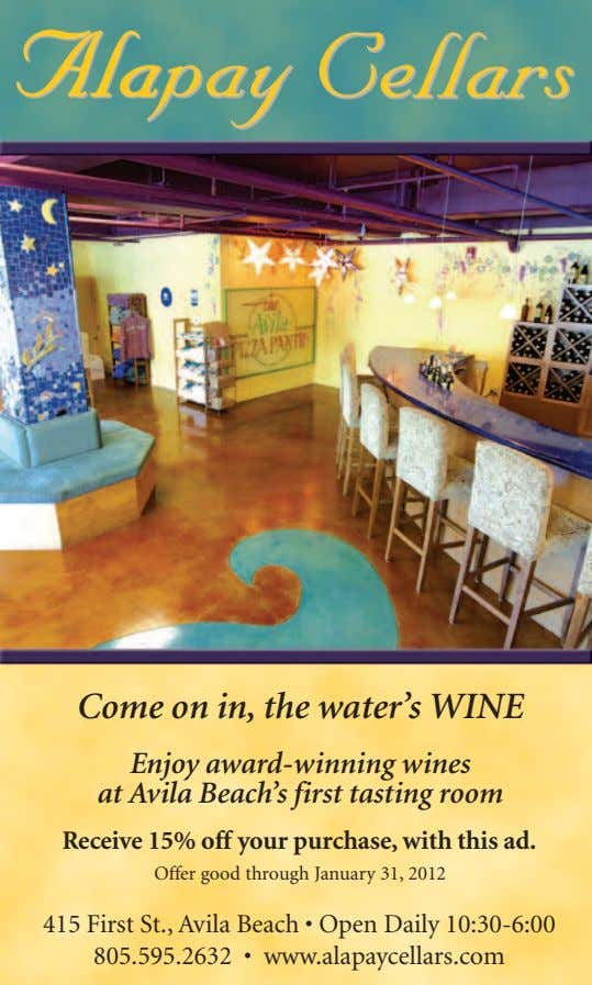 Come on in, the water's WINE Enjoy award-winning wines at Avila Beach's first tasting room