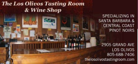 SPECIALIZING IN SANTA BARBARA & CENTRAL COAST PINOT NOIRS 2905 GRAND AVE LOS OLIVOS 805-688-7406