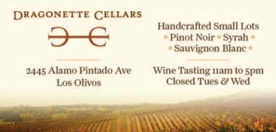 the wines of: QUPÉ • VERDAD • ETHAN 2963 Grand Avenue, Los Olivos (805) 686-4200 Open