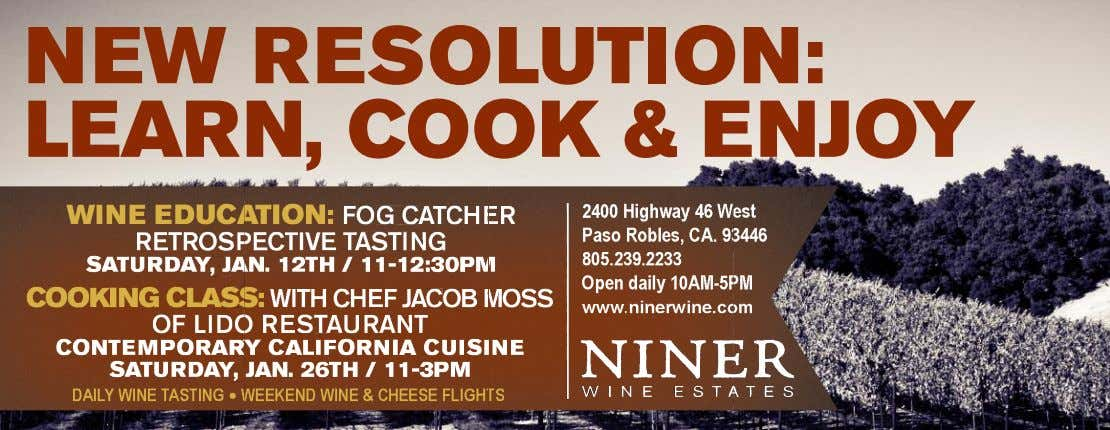NEW RESOLUTION: LEARN, COOK & ENJOY WINE EDUCATION: FOG CATCHER 2400 Highway 46 West Paso