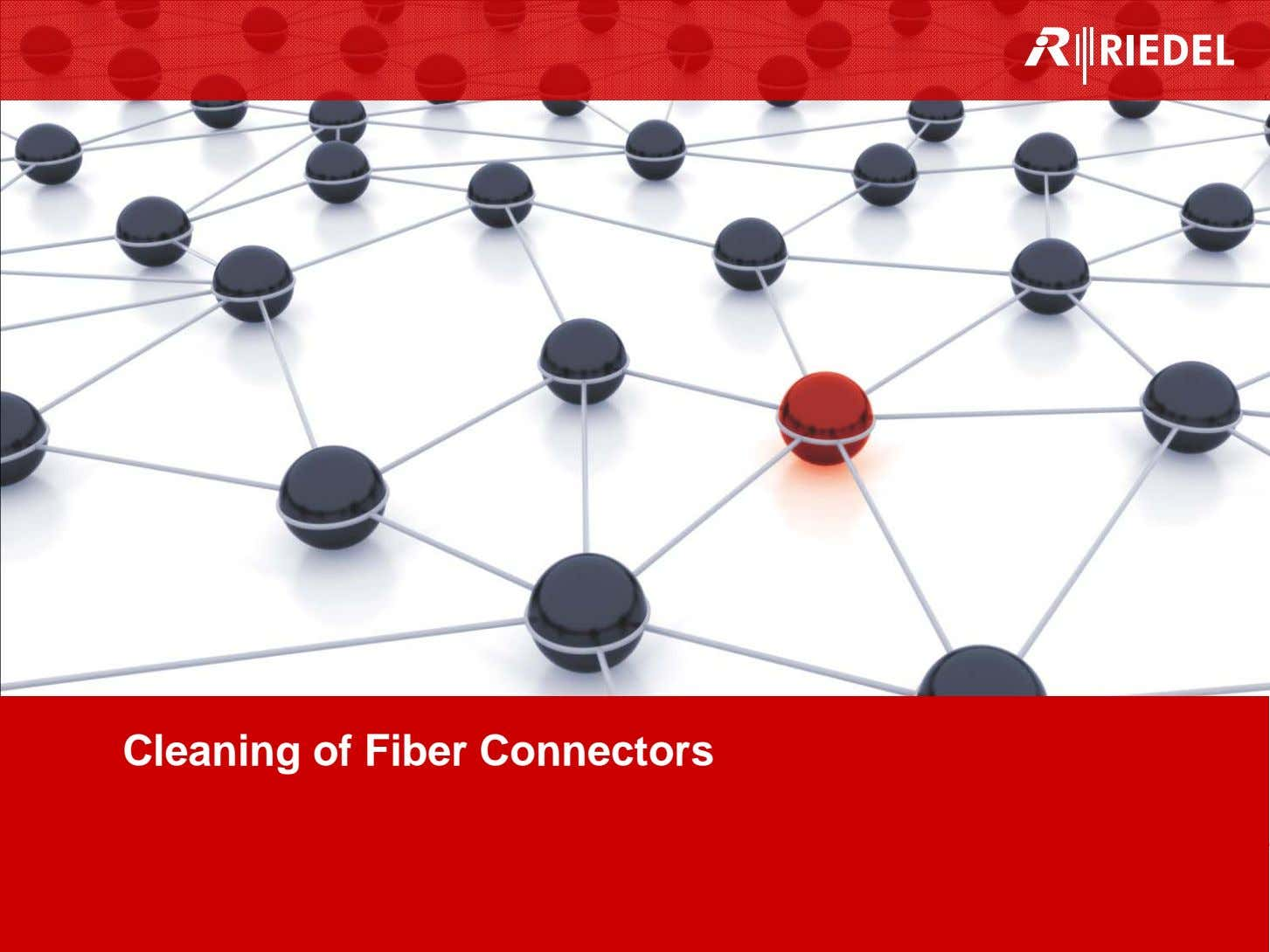 Cleaning of Fiber Connectors 1