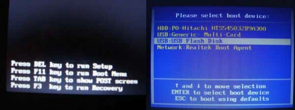 key to run Boot menu and then to select USB flash disk drive Make sure the