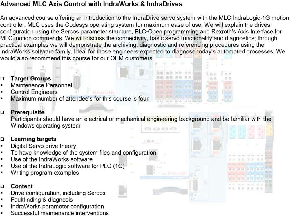 Advanced MLC Axis Control with IndraWorks & IndraDrives An advanced course offering an introduction to