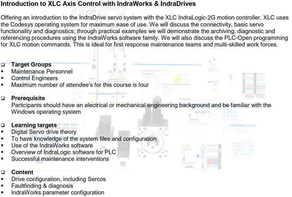 Introduction to XLC Axis Control with IndraWorks & IndraDrives Offering an introduction to the IndraDrive