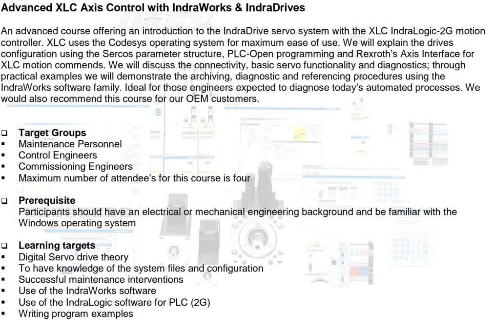 Advanced XLC Axis Control with IndraWorks & IndraDrives An advanced course offering an introduction to