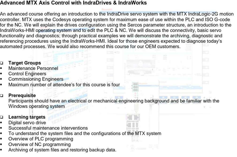 Advanced MTX Axis Control with IndraDrives & IndraWorks An advanced course offering an introduction to