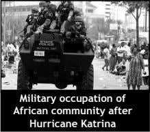 Military occupation of African community after Hurricane Katrina