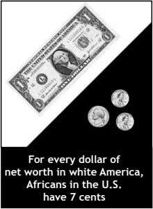 For every dollar of net worth in white America, Africans in the U.S. have 7