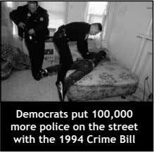 Democrats put 100,000 more police on the street with the 1994 Crime Bill
