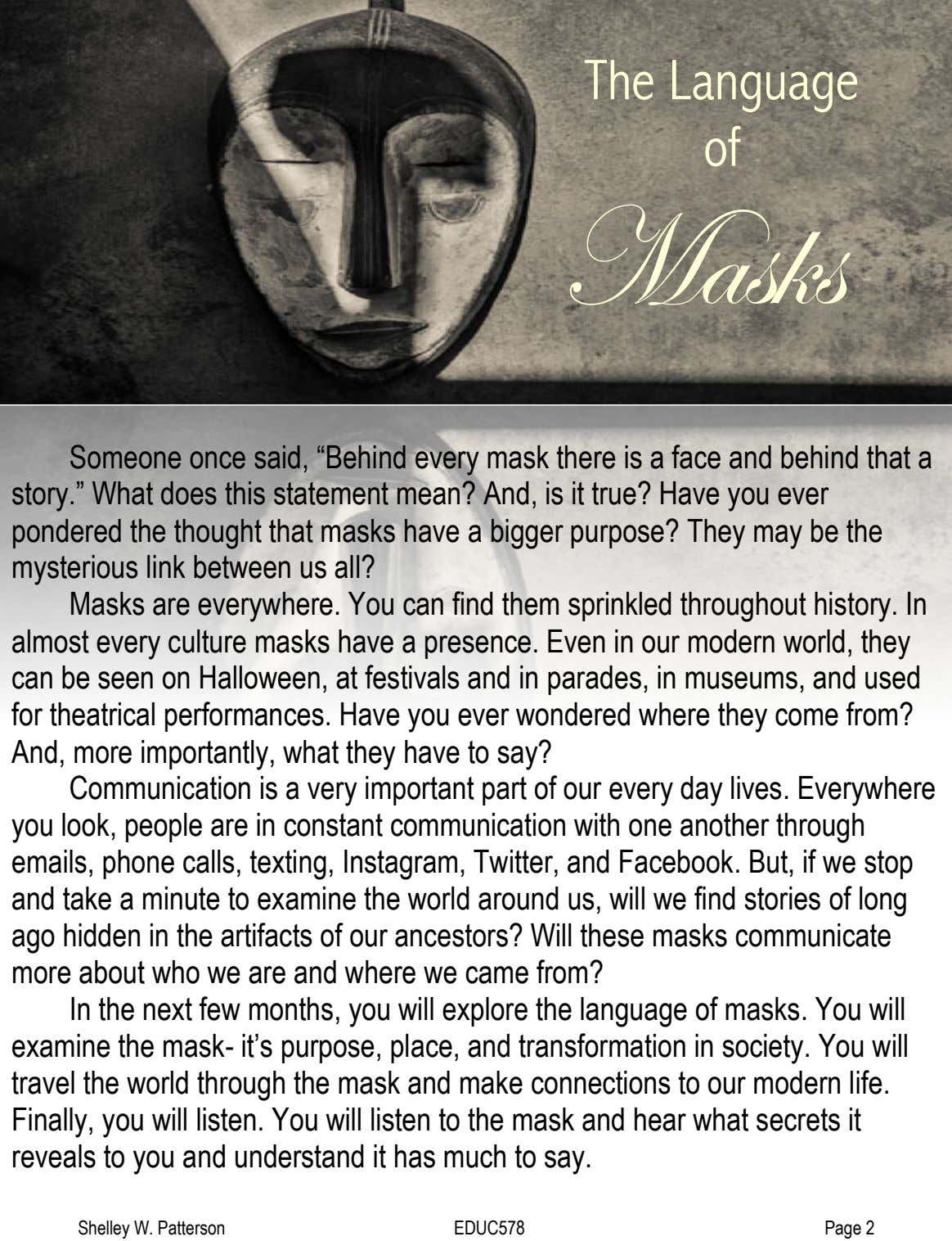 "The Language of Masks Someone once said, ""Behind every mask there is a face and"