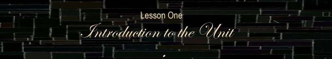 Lesson One Introduction to the Unit :