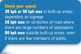 Check your speed: 30 kph or 50 kph max in built-up areas, dependent on signage