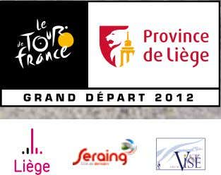 » and « Flèche wallonne » every year The Province of Liège launches the 2012 Tour