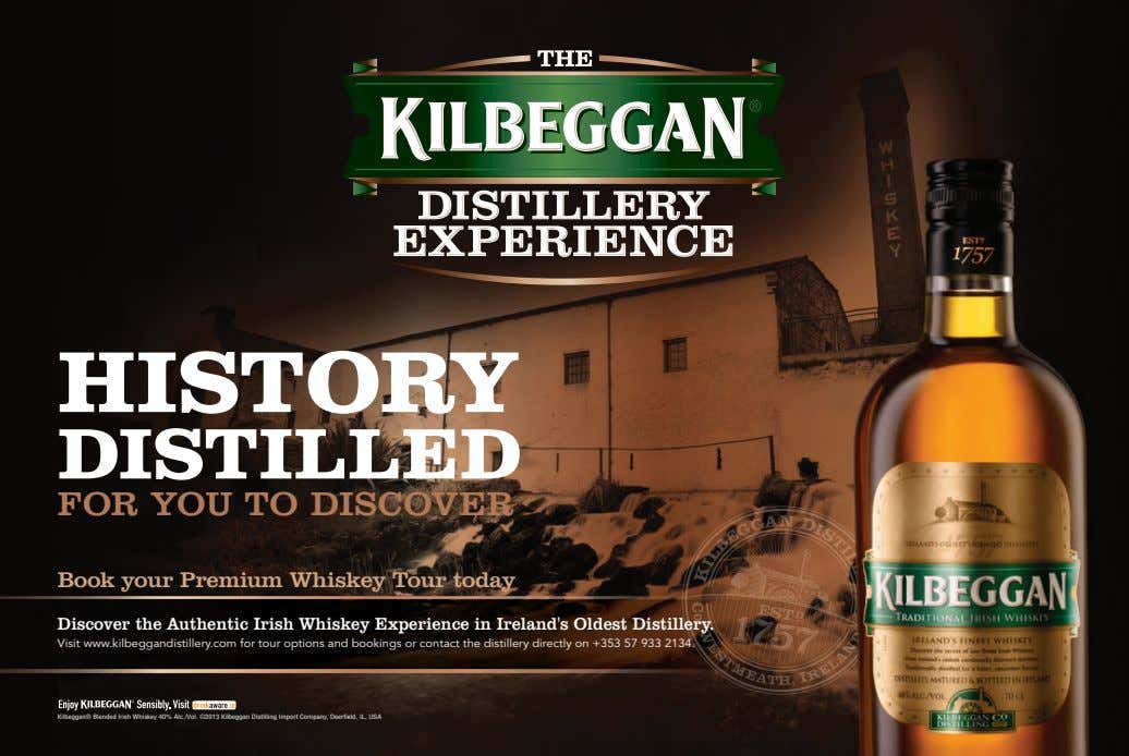 HISTORY DISTILLED FOR YOU TO DISCOVER Book your Premium Whiskey Tour today Discover the Authentic