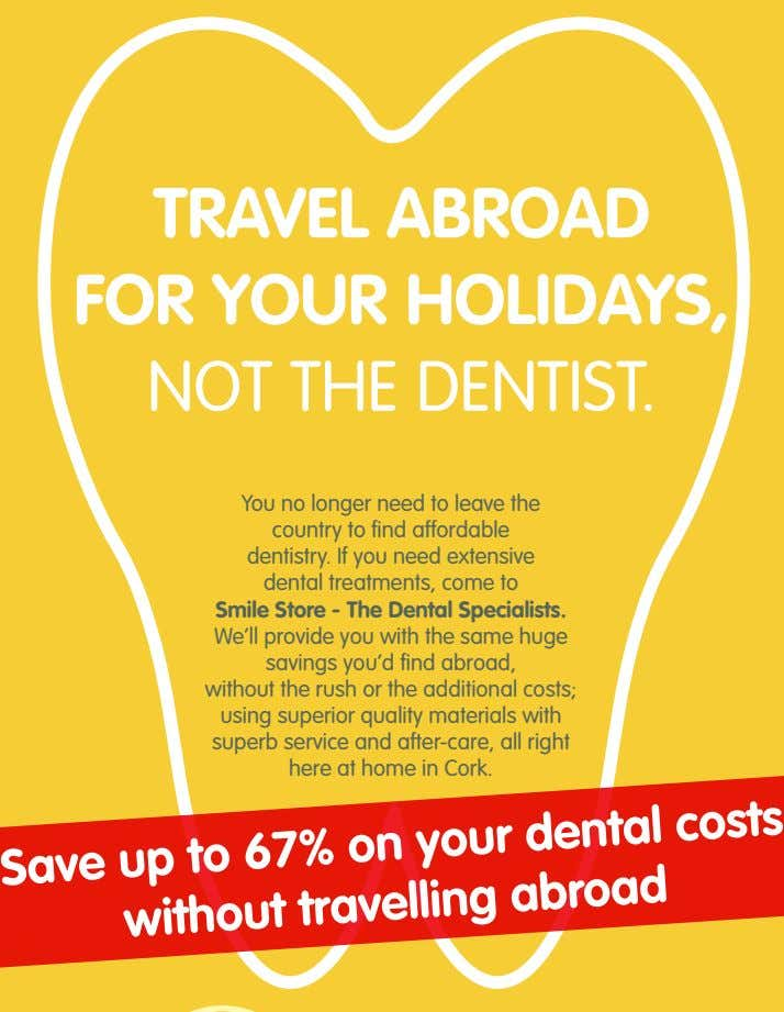 TRAVEL ABROAD FOR YOUR HOLIDAYS, NOT THE DENTIST. You no longer need to leave the