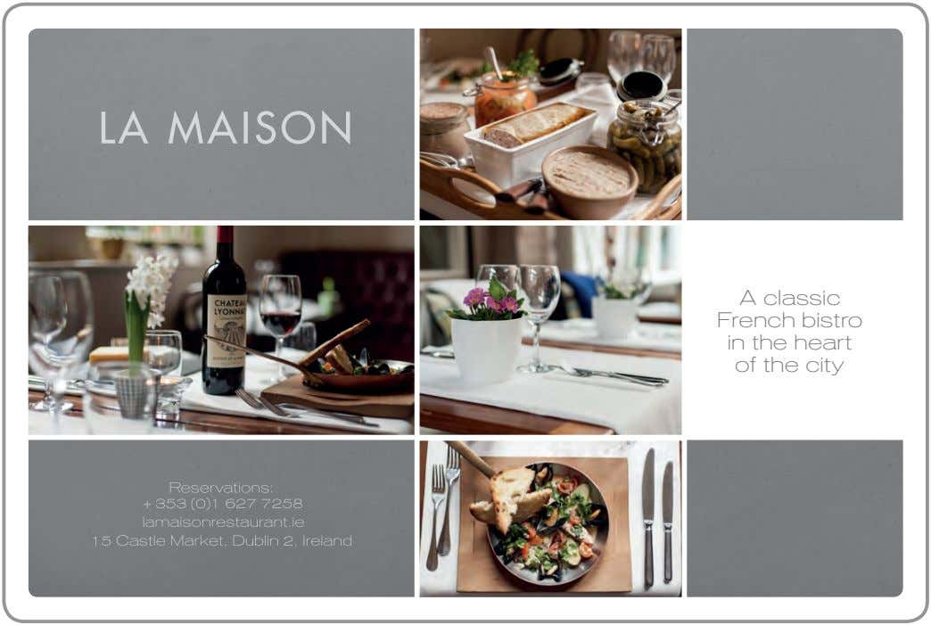 LA MAISON A classic French bistro in the heart of the city Reservations: +353 (0)1