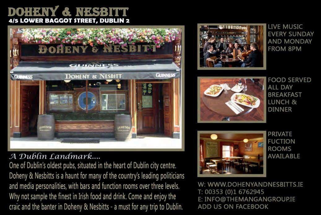 in the heart of the city Reservations: +353 (0)1 627 7258 lamaisonrestaurant.ie 15 Castle Market, Dublin