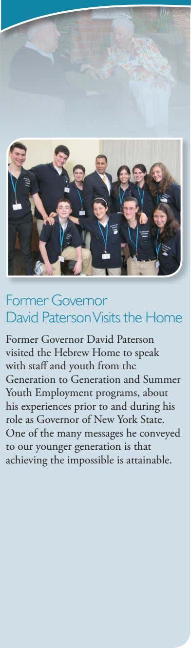 Former Governor David PatersonVisits the Home Former Governor David Paterson visited the Hebrew Home to