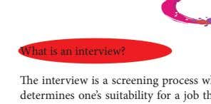 INTERVIEWS PREPARING FOR AN INTERVIEW What is an interview? The interview is a screening process