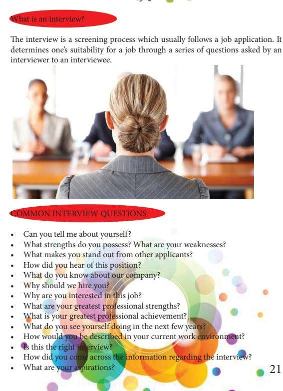 What is an interview? The interview is a screening process which usually follows a job