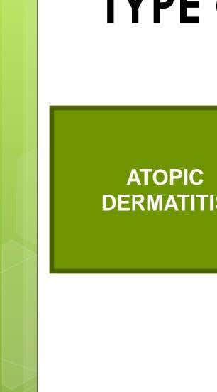 ATOPIC DERMATITIS Worth A, Sheikh A. Food allergy and atopic eczema. Curr Opin Allergy Clin Immunol