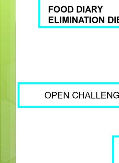 CHALLENGE DIET ANALISIS FOOD DIARY ELIMINATION DIET 2 + 2 WEEKS OPEN CHALLENGE ORAL FOOD CHALLENGEL